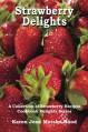 Strawberry Delights Cookbook (Cookbook Delights Series) - Karen Jean Matsko Hood