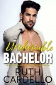 Undeniable Bachelor (Bachelor Tower #3) - Ruth Cardello