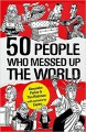 50 PeopleWho Messed Up the World - Tim Richman, Alexander Parker