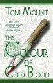 The Colour of Cold Blood: The Third Sebastian Foxley Medieval Murder Mystery (Sebastian Foxley Medieval Mystery Series) (Volume 3) - Toni Mount