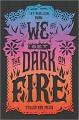 We Set the Dark on Fire - Tehlor Kay Mejia
