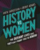 History vs Women: The Defiant Lives that They Don't Want You to Know - Anita Sarkeesian