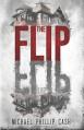 By Michael Phillip Cash The Flip [Paperback] - Michael Phillip Cash