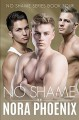 No Shame (No Shame #4) - Nora Phoenix