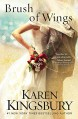 Brush of Wings: A Novel (Angels Walking) - Karen Kingsbury