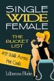 #19 Walk Across Hot Coals (Single Wide Female: The Bucket List) - Lillianna Blake, P. Seymour