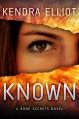 Known (A Bone Secrets Novel) - Kendra Elliot