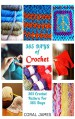 Crochet (Crochet Patterns, Crochet Books, Knitting Patterns): 365 Days of Crochet: 365 Crochet Patterns for 365 Days (Crochet, Crochet for Beginners, Crochet Afghans) - Coral James