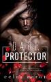Dark Protector - Celia Aaron
