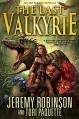 The Last Valkyrie - Jeremy Robinson, Tori Paquette