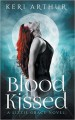 Blood Kissed - Keri Arthur