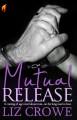 Mutual Release - Liz Crowe