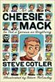 Cheesie Mack Is Not a Genius or Anything - Steve Cotler, Adam McCauley