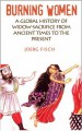 Burning Women: A Global History of Widow-Sacrifice from Ancient Times to the Present - Joerg Fisch