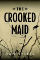 The Crooked Maid - Dan Vyleta