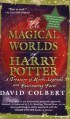 The Magical Worlds of Harry Potter: A Treasury of Myths, Legends, and Fascinating Facts - David Colbert