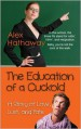 The Education of a Cuckold: A Story of Love, Lust, and Fate - Alex Hathaway