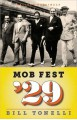 Mob Fest '29: The True Story Behind the Birth of Organized Crime - Bill Tonelli