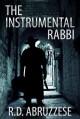 The Instrumental Rabbi: A Professor McCauley Mystery - R.D. Abruzzese