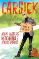 Carsick: John Waters hitchhikes across America - John Waters