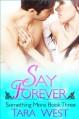 Say Forever (Something More) - Tara West
