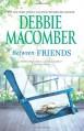 Between Friends - Debbie Macomber