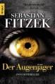 Der Augenjäger: Psychothriller - Sebastian Fitzek