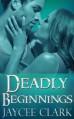 Deadly Beginnings - Jaycee Clark