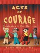 Acts of Courage:Strategies to End Bullying - MS Karen Haslett