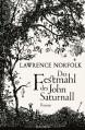 Das Festmahl des John Saturnall: Roman - Lawrence Norfolk