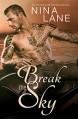 Break the Sky - Nina Lane