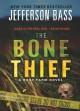 The Bone Thief: A Body Farm Novel - Jefferson Bass