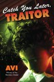 Catch You Later, Traitor - Avi