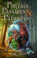 In the Land of Magnanthia (Portals, Passages & Pathways Book 1) - B.R. Maul