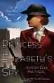 Princess Elizabeth's Spy - Susan Elia MacNeal