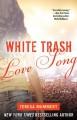 White Trash Love Song - Teresa Mummert