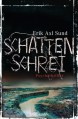 """Schattenschrei: Band 3 der """"Victoria-Bergman-Trilogie"""" - Psychothriller - Erik Axl Sund"""