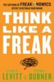 Think Like a Freak - Stephen J. Dubner, Steven D. Levitt
