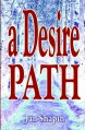 A Desire Path - Jan Shapin