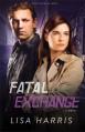 Fatal Exchange (Southern Crimes Book #2): A Novel - Lisa Harris