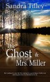 The Ghost and Mrs. Miller - Sandra Tilley