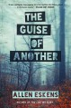 The Guise of Another - Allen Eskens