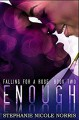 Enough (Falling For A Rose Book 2) - Stephanie Nicole Norris