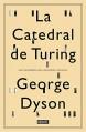 La Catedral De Turing (DEBATE) - FRANCISCO JOSE; RAMOS MENA, George B. Dyson