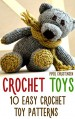 Crochet Toys: 10 Easy Crochet Toy Patterns - Piper Christensen