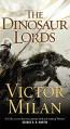 The Dinosaur Lords: A Novel - Victor Milán
