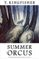 Summer in Orcus - T. Kingfisher