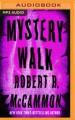 Mystery Walk - Robert McCammon,Nick Sullivan