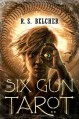 The Six-Gun Tarot - R.S. Belcher