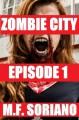 Zombie City: Episode 1 - M.F. Soriano
